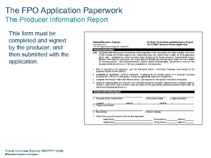 The FPO Application Paperwork The Producer Information Report This form must be completed and
