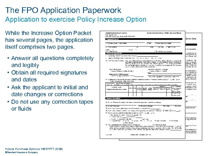 The FPO Application Paperwork Application to exercise Policy Increase Option While the Increase Option