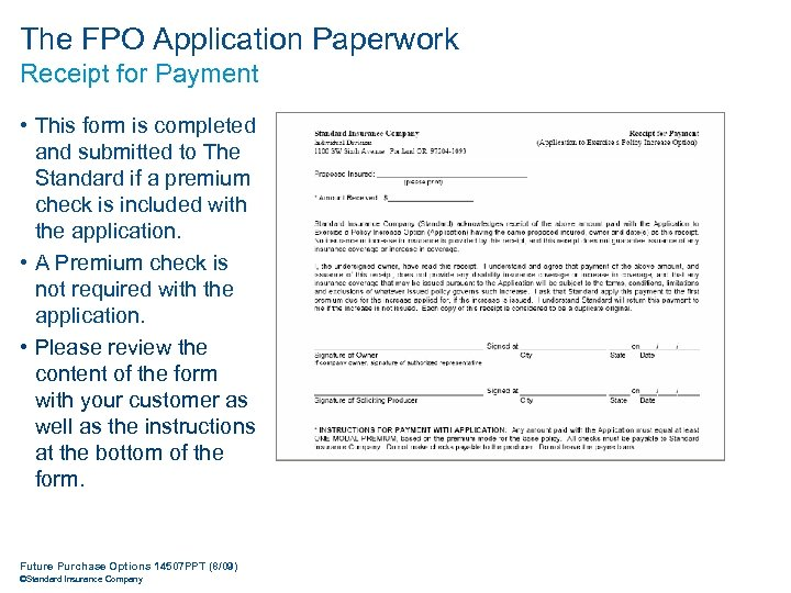 The FPO Application Paperwork Receipt for Payment • This form is completed and submitted
