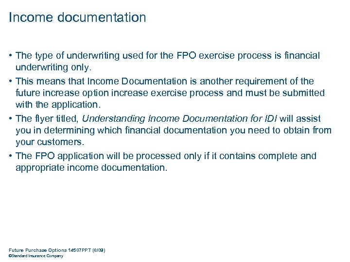 Income documentation • The type of underwriting used for the FPO exercise process is