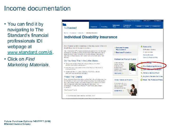 Income documentation • You can find it by navigating to The Standard's financial professionals