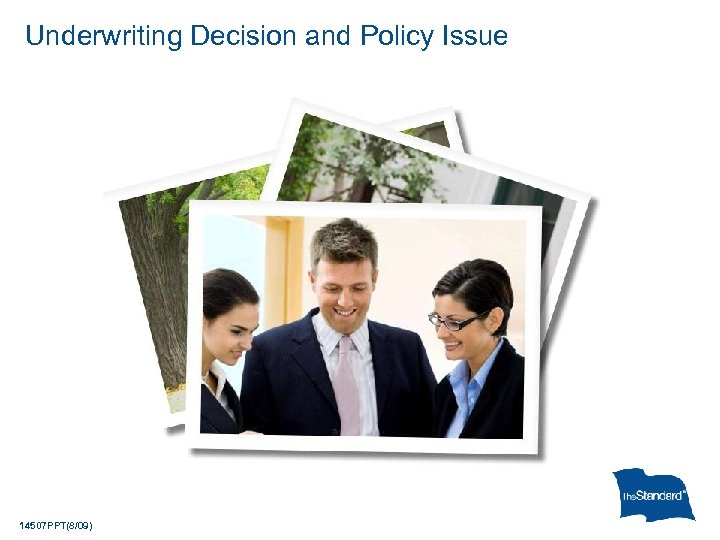 Underwriting Decision and Policy Issue 14507 PPT(8/09)
