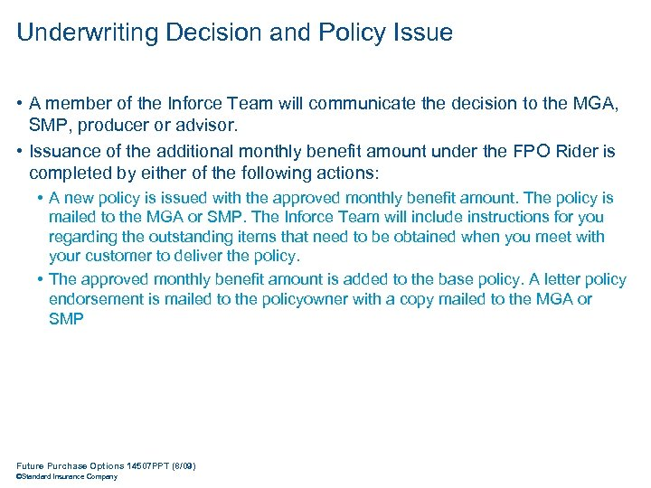 Underwriting Decision and Policy Issue • A member of the Inforce Team will communicate