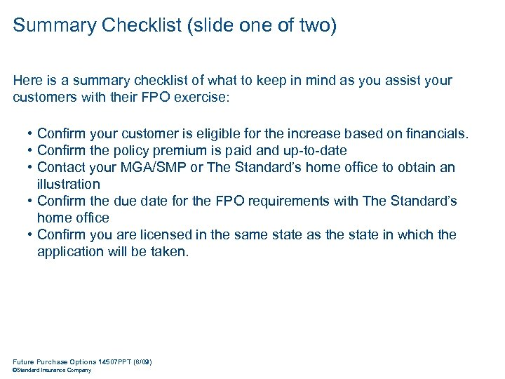 Summary Checklist (slide one of two) Here is a summary checklist of what to