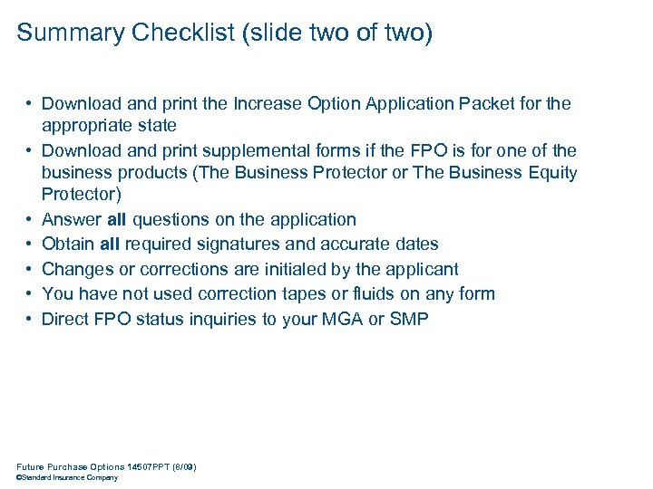Summary Checklist (slide two of two) • Download and print the Increase Option Application