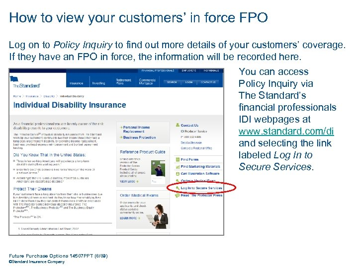 How to view your customers' in force FPO Log on to Policy Inquiry to
