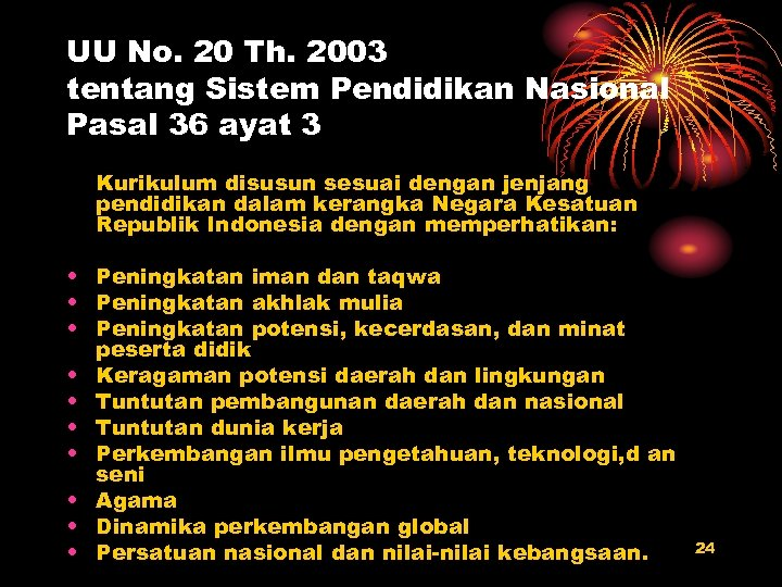UU No. 20 Th. 2003 tentang Sistem Pendidikan Nasional Pasal 36 ayat 3 Kurikulum