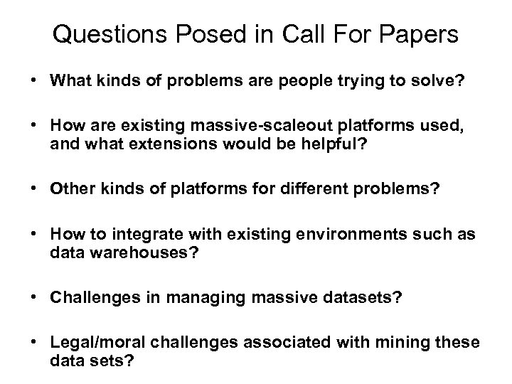Questions Posed in Call For Papers • What kinds of problems are people trying