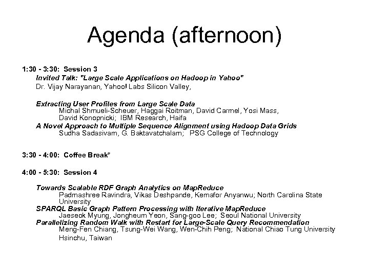 Agenda (afternoon) 1: 30 - 3: 30: Session 3 Invited Talk: