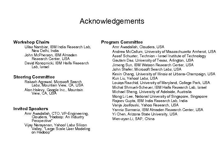 Acknowledgements Workshop Chairs Ullas Nambiar, IBM India Research Lab, New Delhi, India John Mc.