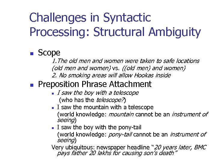 Challenges in Syntactic Processing: Structural Ambiguity n Scope 1. The old men and women