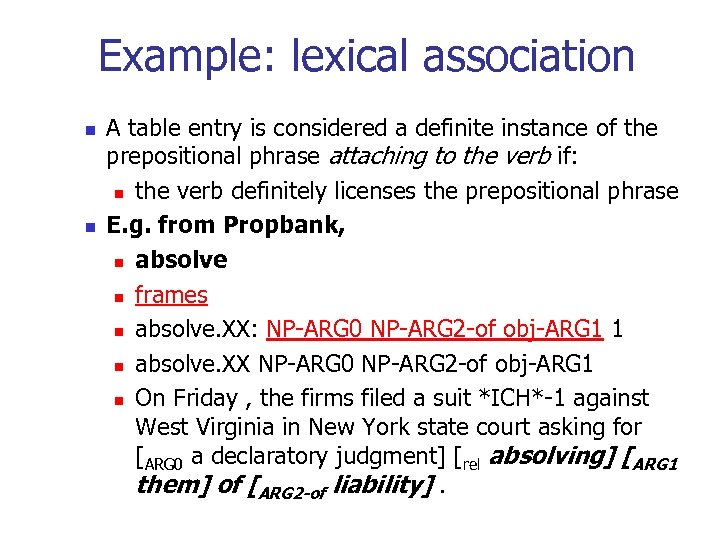 Example: lexical association n n A table entry is considered a definite instance of
