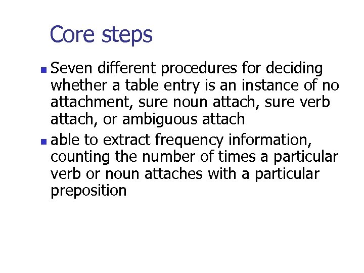 Core steps Seven different procedures for deciding whether a table entry is an instance