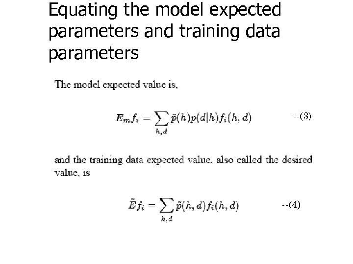 Equating the model expected parameters and training data parameters --(3) --(4)