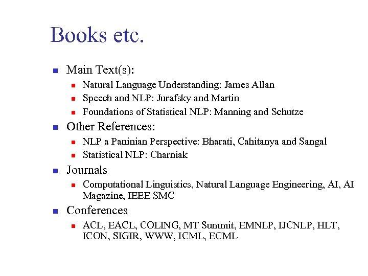 Books etc. n Main Text(s): n n Other References: n n n NLP a