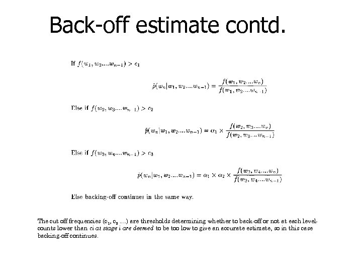 Back-off estimate contd. The cut off frequencies (c 1, c 2. . ) are