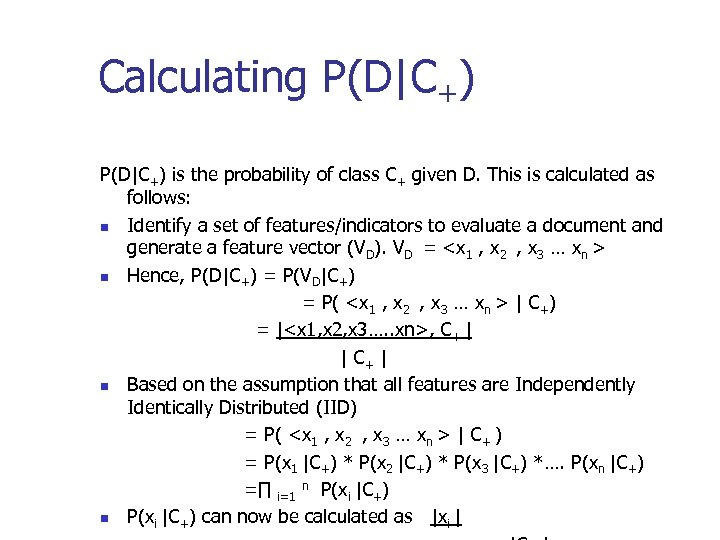 Calculating P(D|C+) is the probability of class C+ given D. This is calculated as