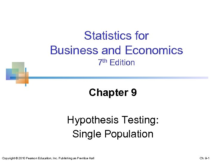 Statistics for Business and Economics 7 th Edition Chapter 9 Hypothesis Testing: Single Population