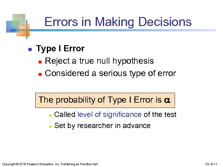 Errors in Making Decisions n Type I Error n Reject a true null hypothesis