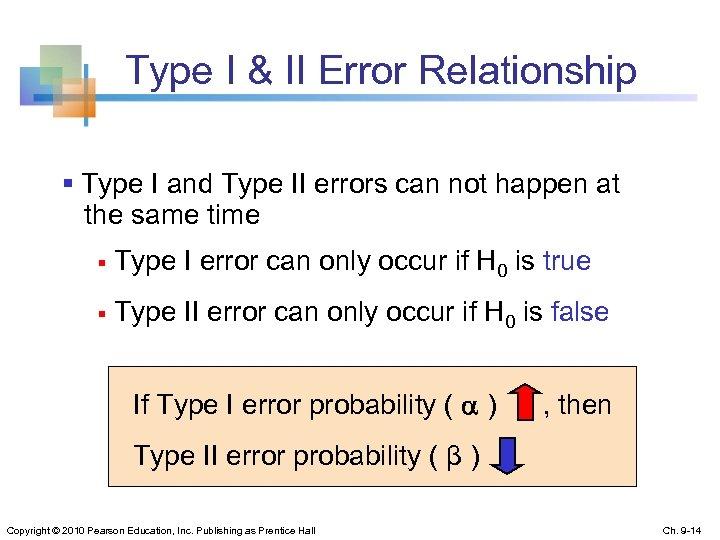 Type I & II Error Relationship § Type I and Type II errors can