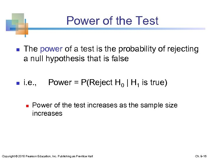 Power of the Test n n The power of a test is the probability