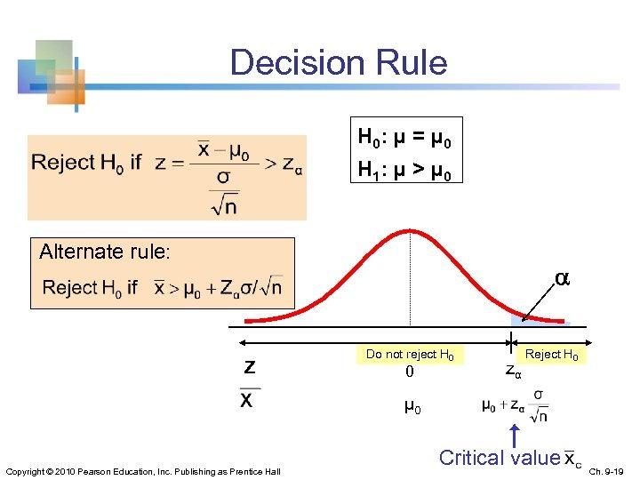 Decision Rule H 0: μ = μ 0 H 1: μ > μ 0