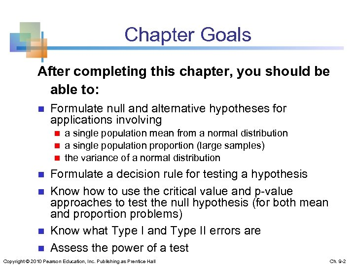 Chapter Goals After completing this chapter, you should be able to: n Formulate null