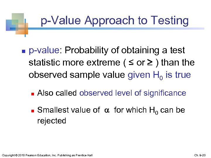 p-Value Approach to Testing n p-value: Probability of obtaining a test statistic more extreme