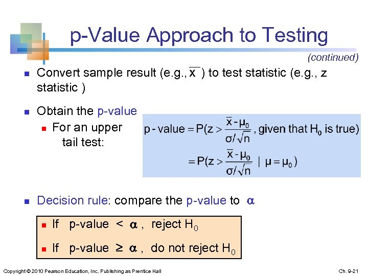 p-Value Approach to Testing (continued) n n n Convert sample result (e. g. ,