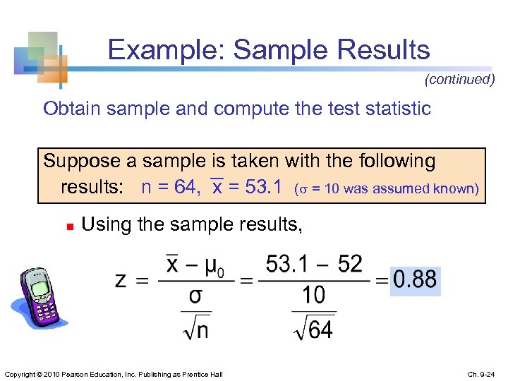 Example: Sample Results (continued) Obtain sample and compute the test statistic Suppose a sample