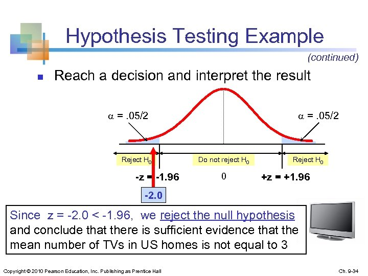 Hypothesis Testing Example (continued) n Reach a decision and interpret the result =. 05/2