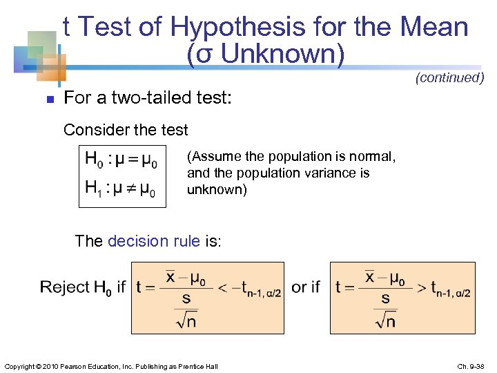 t Test of Hypothesis for the Mean (σ Unknown) (continued) n For a two-tailed