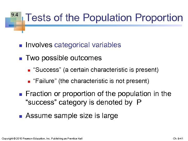 9. 4 Tests of the Population Proportion n Involves categorical variables n Two possible