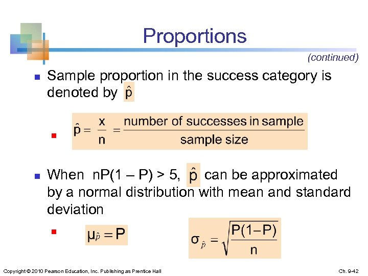 Proportions (continued) n Sample proportion in the success category is denoted by n n