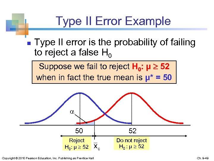 Type II Error Example n Type II error is the probability of failing to