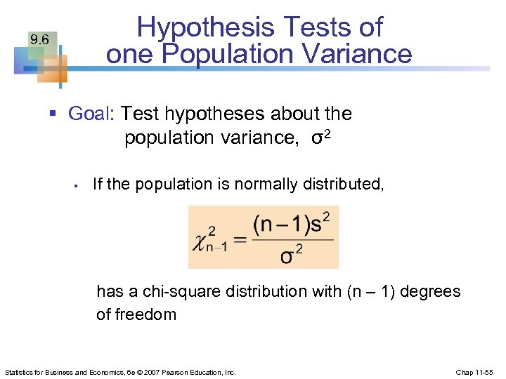 Hypothesis Tests of one Population Variance 9. 6 § Goal: Test hypotheses about the