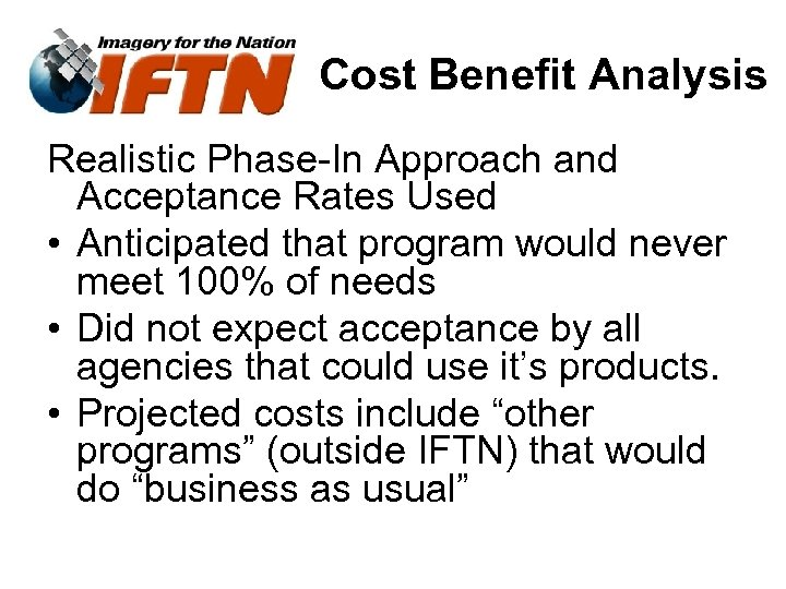 Cost Benefit Analysis Realistic Phase-In Approach and Acceptance Rates Used • Anticipated that program