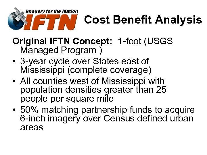 Cost Benefit Analysis Original IFTN Concept: 1 -foot (USGS Managed Program ) • 3