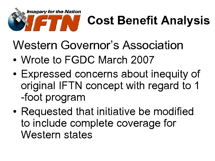 Cost Benefit Analysis Western Governor's Association • Wrote to FGDC March 2007 • Expressed