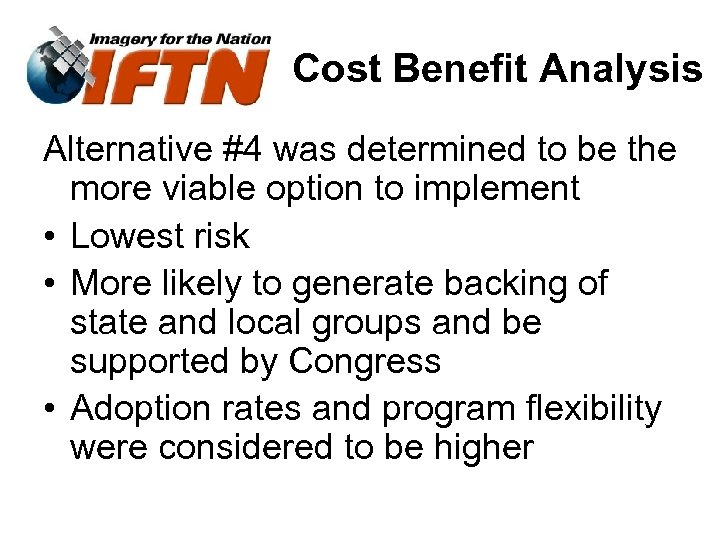 Cost Benefit Analysis Alternative #4 was determined to be the more viable option to