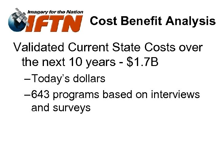 Cost Benefit Analysis Validated Current State Costs over the next 10 years - $1.
