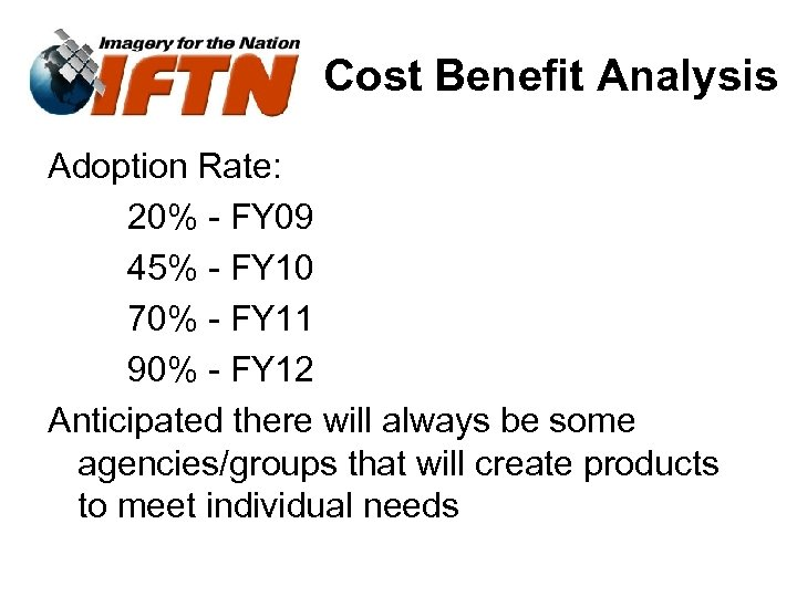 Cost Benefit Analysis Adoption Rate: 20% - FY 09 45% - FY 10 70%