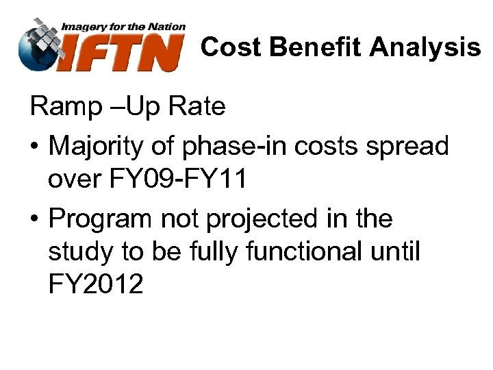 Cost Benefit Analysis Ramp –Up Rate • Majority of phase-in costs spread over FY
