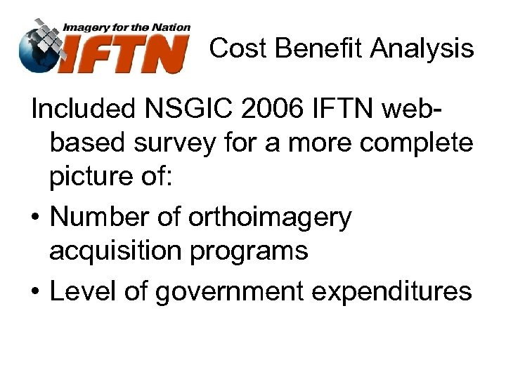 Cost Benefit Analysis Included NSGIC 2006 IFTN webbased survey for a more complete picture
