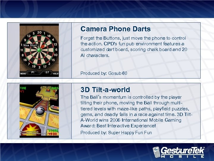 Camera Phone Darts Forget the Buttons, just move the phone to control the action.