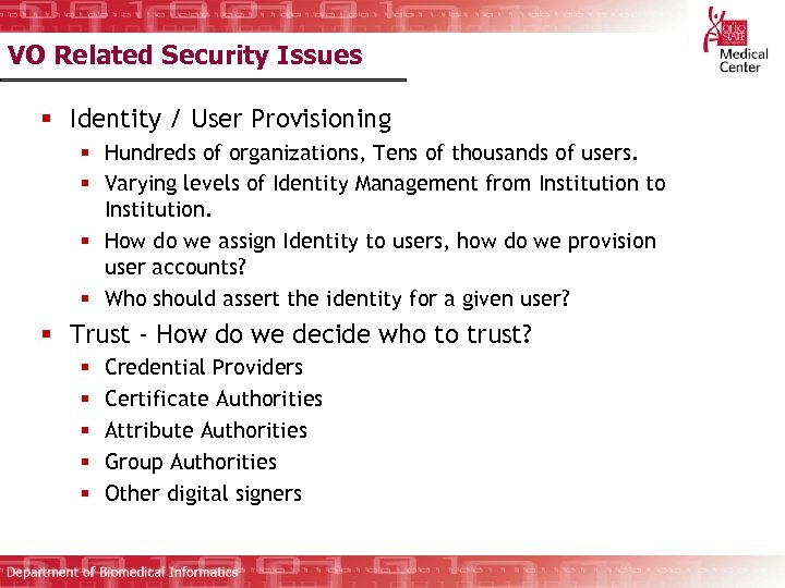 VO Related Security Issues § Identity / User Provisioning § Hundreds of organizations, Tens