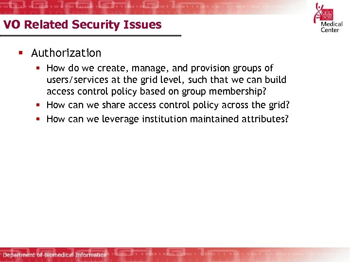 VO Related Security Issues § Authorization § How do we create, manage, and provision