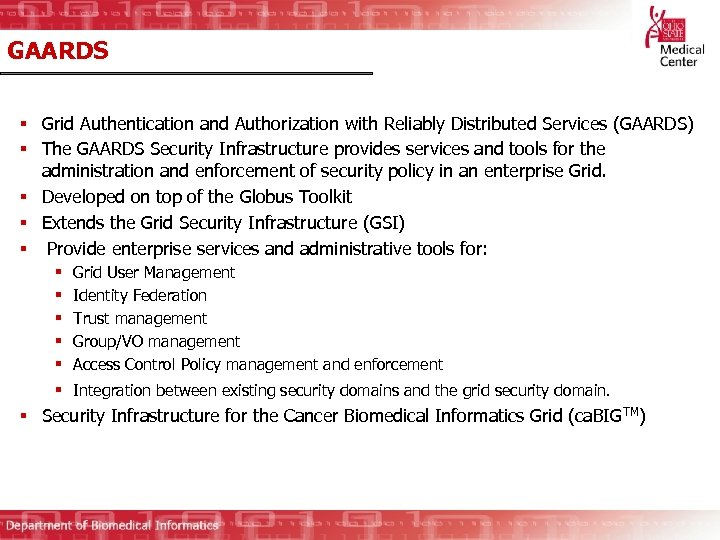 GAARDS § Grid Authentication and Authorization with Reliably Distributed Services (GAARDS) § The GAARDS
