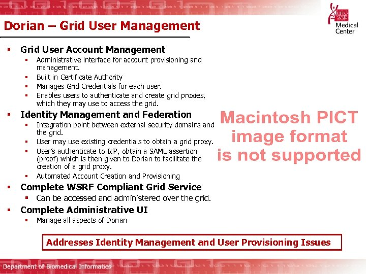 Dorian – Grid User Management § Grid User Account Management § § § Identity