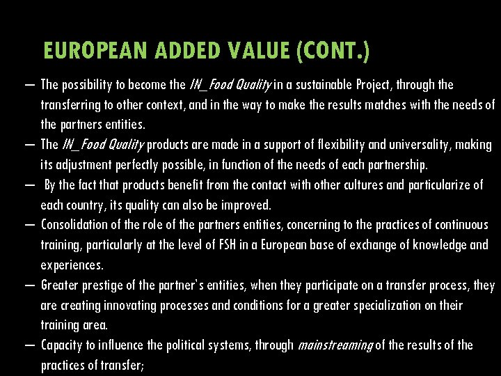 EUROPEAN ADDED VALUE (CONT. ) – The possibility to become the IN_Food Quality in